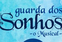 Musical 'Guarda dos Sonhos' no Centro Cultural da Malaposta