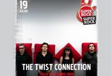 Twist Connection no Super Bock Super Rock a 19 de julho