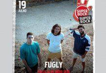FUGLY no Super Bock Super Rock a 19 de julho