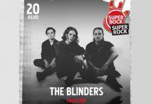 The Blinders dia 20 de julho no Super Bock Super Rock