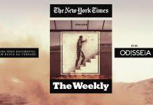 """Odisseia estreia """"THE WEEKLY"""" - investigação jornalística de qualidade"""