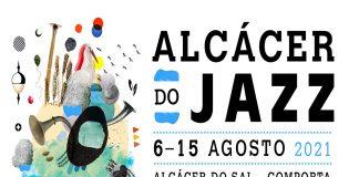 ALCÁCER DO JAZZ 2021: Um festival de jazz em agosto